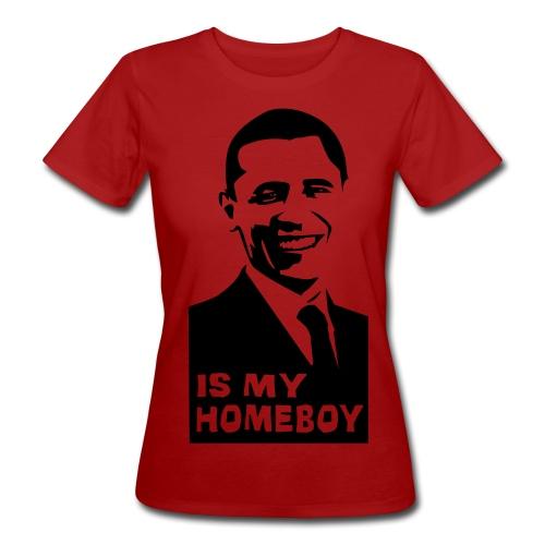 Obama is my home boy. - Ekologisk T-shirt dam