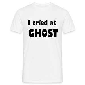 I cried at Ghost - Men's T-Shirt