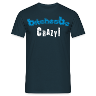 T-Shirts ~ Men's T-Shirt ~ Bishes be Crazy (Male)
