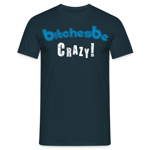 Bishes be Crazy (Male)  - Men's T-Shirt