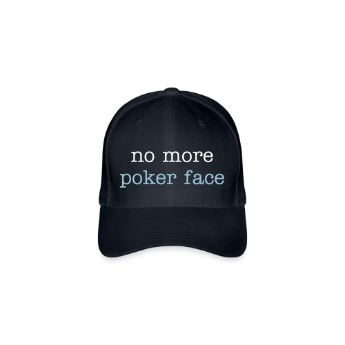 Poker Face no more - Flexfit Baseball Cap
