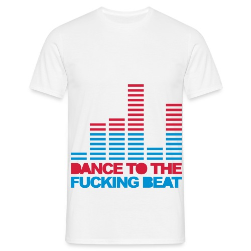 Mannen Shirt Dance To ...  - Mannen T-shirt