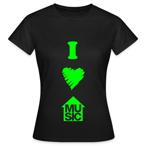 I love house music - Women's T-Shirt