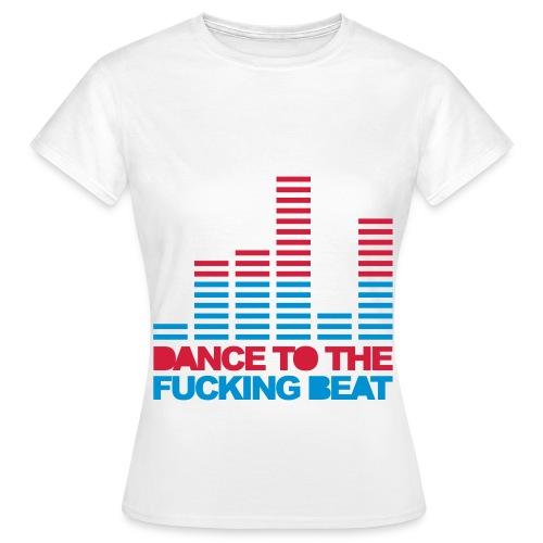 Vrouwen Shirt  Dance To ...  - Vrouwen T-shirt