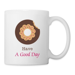 Have a Good Day - Tasse