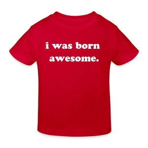 Baby Awesome T - Kids' Organic T-shirt