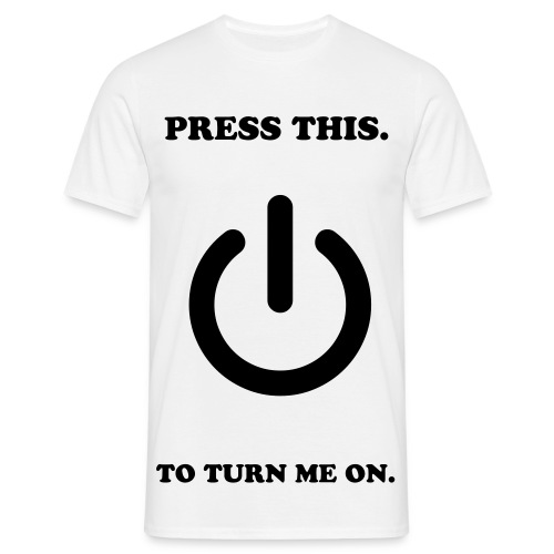 Press This To Turn Me On! Comedy Top. - Men's T-Shirt