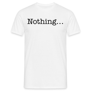 nothng - Men's T-Shirt