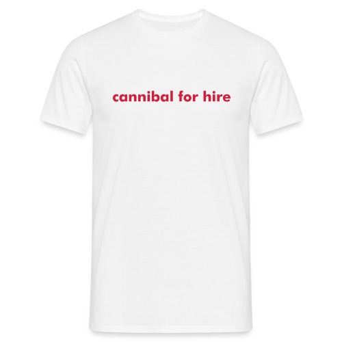 Cannibal for hire - Men's T-Shirt