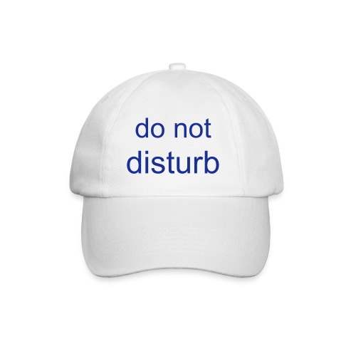 do not disturb - Baseball Cap