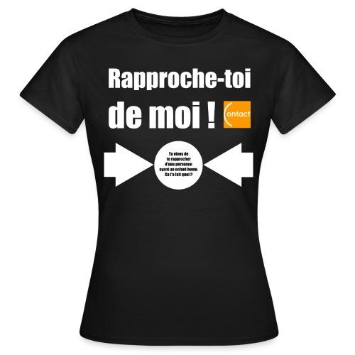 Rapproche-toi d'un parent d'homo - T-shirt Femme