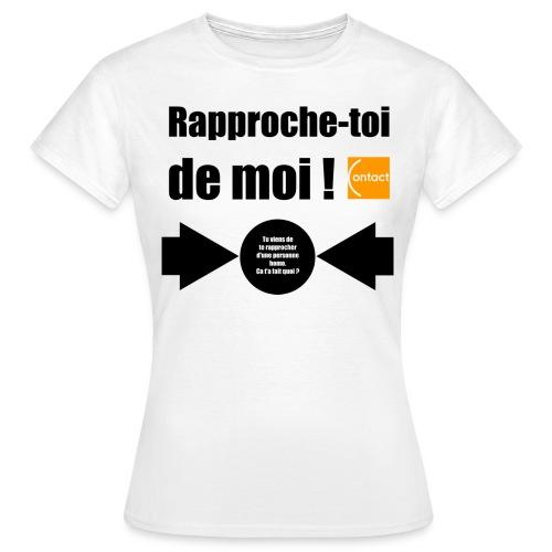 Rapproche-toi d'un homo - T-shirt Femme