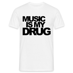 Music is my drug - T-shirt Homme