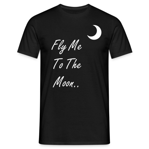 Fly Me To The Moon - Men's T-Shirt