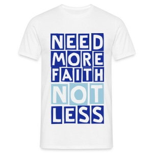 more faith (M) - Men's T-Shirt