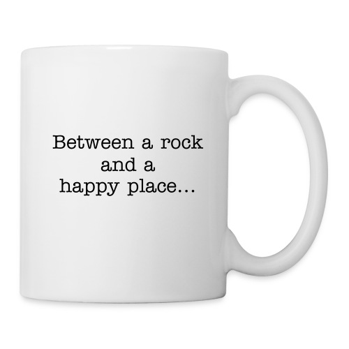 Between a rock and a happy place... - Mug