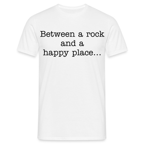 Between a rock and a happy place... - Men's T-Shirt