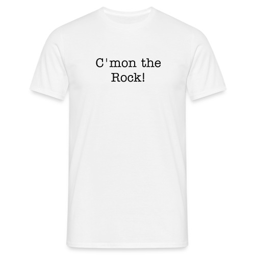 C'mon the Rock! - Men's T-Shirt