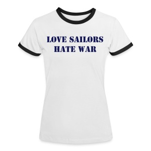 Love Sailors Hate War - Women's Ringer T-Shirt