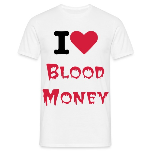 I love blood money - Mannen T-shirt