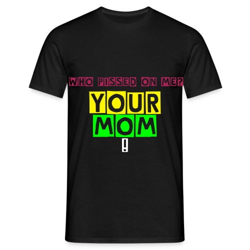 YOUR MOM! - Herre-T-shirt