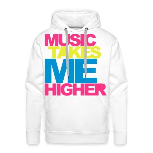 MUSIC TAKES ME HIGHER! - Mannen Premium hoodie