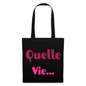 Quelle Vie... Bag rose - Tote Bag