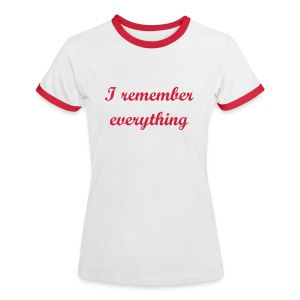 I remember everything - Maglietta Contrast da donna