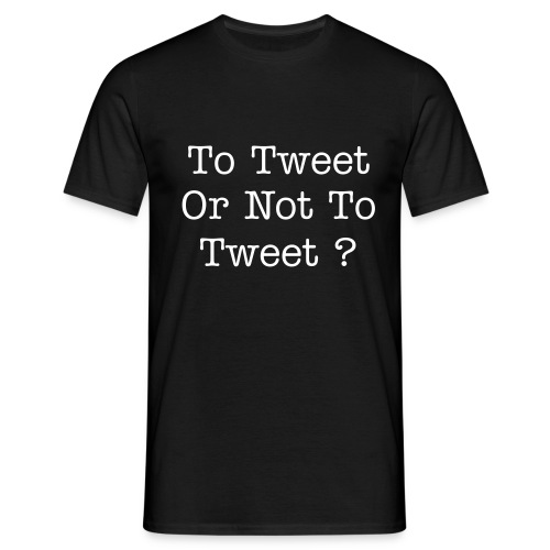 To Tweet of Not To Tweet (Mens T) - Men's T-Shirt
