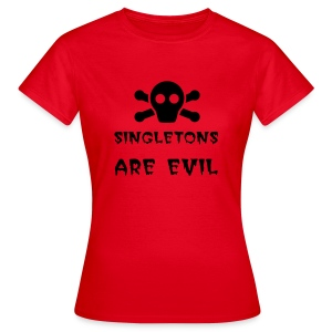 Singletons Are Evil - Girl - Women's T-Shirt