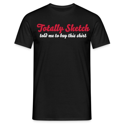 TOTALLY SKETCH-Guys T-Shirt - Men's T-Shirt