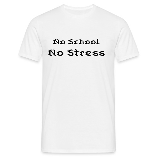 No School - Men's T-Shirt