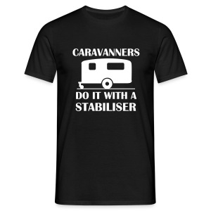 Caravanners do it with a stabiliser - Men's T-Shirt