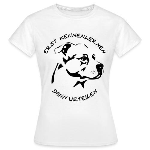Erst kennenlernen, dann urteilen - Frauen T-Shirt