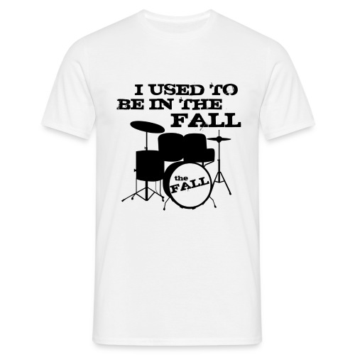 I Used to be in The Fall - Men's T-Shirt