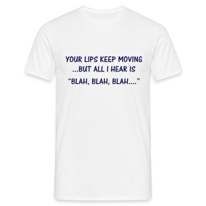 Your lips keep moving - Mens T-shirt - Men's T-Shirt