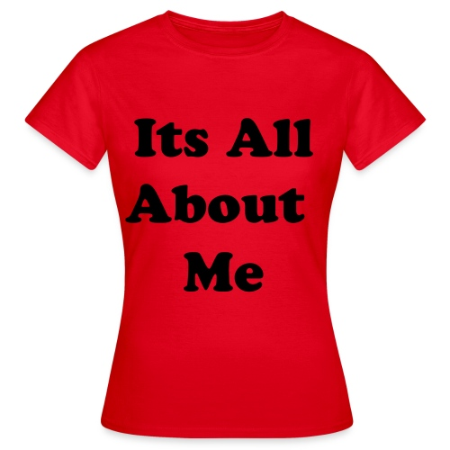 its all about me red - Women's T-Shirt
