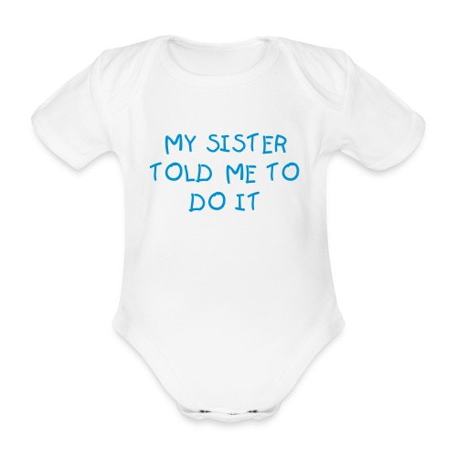 Sister told me one-piece - Organic Short-sleeved Baby Bodysuit