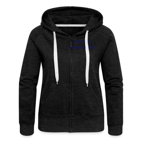 Cold, or hypo? - Women's Premium Hooded Jacket