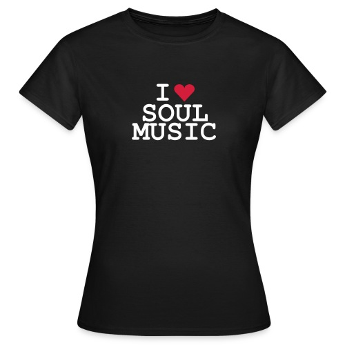shirt - tbog - i love soul music - Frauen T-Shirt
