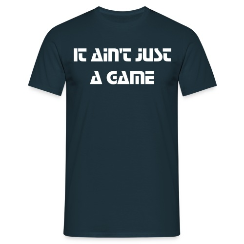 It ain't just a game - Mannen T-shirt