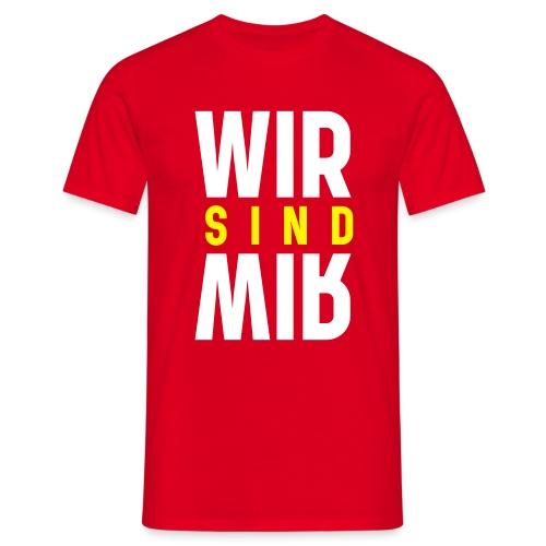 Wir sind Wir - Männer T-Shirt
