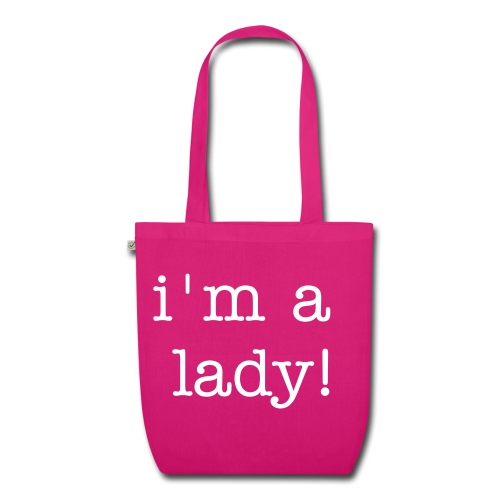 Im a lady! - EarthPositive Tote Bag