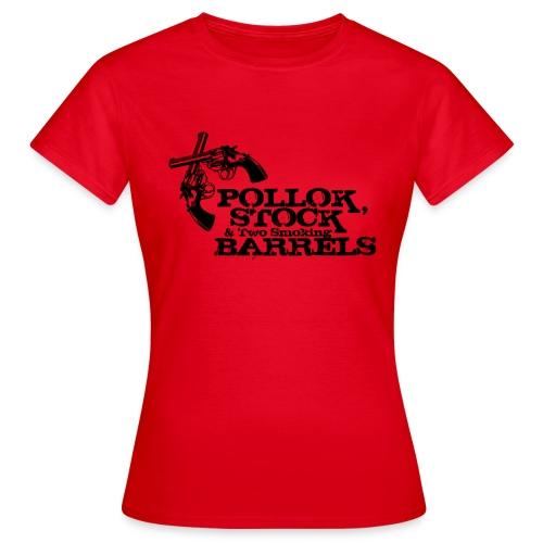 Pollok, Stock & Two Smoking Barrells - Women's T-Shirt