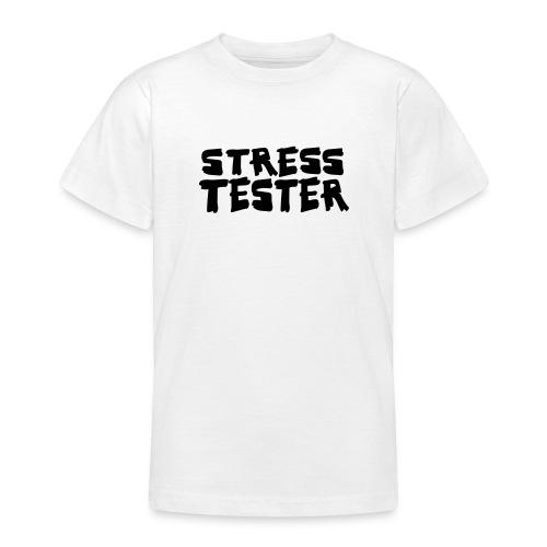 Stresstester - Teenager T-Shirt
