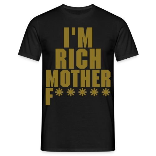 I'm Rich Mother F***** - Shiny Gold - Herre-T-shirt