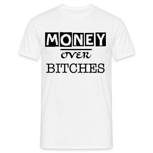 MONEY OVER BITCHES [MENS] - Men's T-Shirt