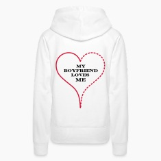 White My Boyfriend Loves Me Hoodies & Sweatshirts