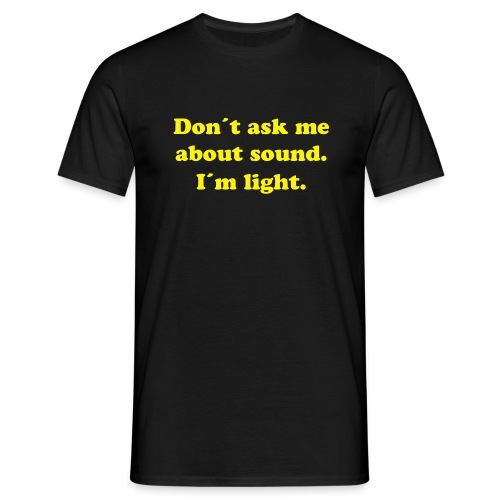 Don´t ask me about... - Männer T-Shirt