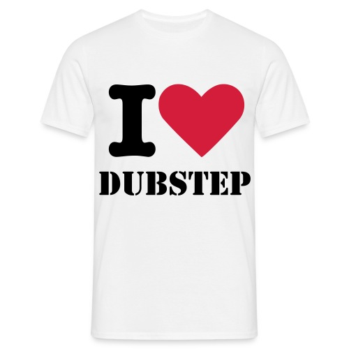 I love dubstep - Men's T-Shirt
